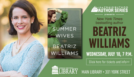 The Craig Buthod Author Series presents Beatriz Williams on Wednesday, July 18, at 7 p.m. Click here for tickets and info.