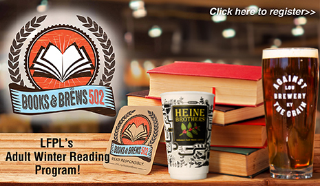 Books&Brews502 -- LFPL's Adult Winter Reading Program. Click here for more info.