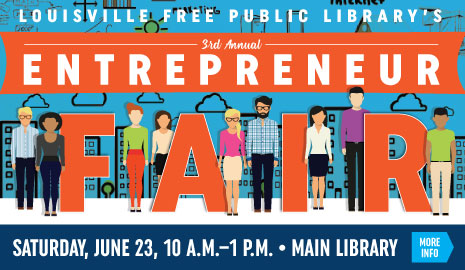 Entrepreneur Fair, Saturday, June 23 at the Main Library. Click here for details.