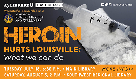 Heroin Hurts Louisville: What We Can Do Fast Class, click here for more info