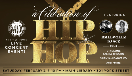 The Main Library presents an after-hours celebration of hip hop concert. Click here for more info.