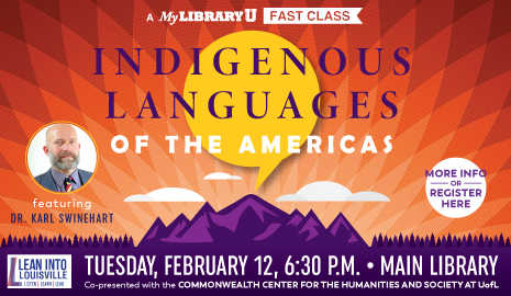 The Main Library presents Indigenous Languages of the Americas, a My Library U Fast Class. Click here for more info.
