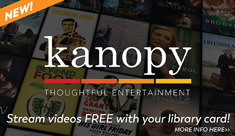 LFPL now offers free access to the streaming video service Kanopy. Click here for more info.
