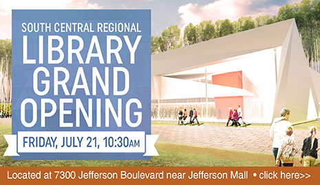 South Central Regional Library Grand Opening - Friday, July 21, 10:30 a.m.