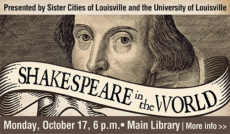 Shakespeare in the World: presented by Sister Cities of Louisville and U of L