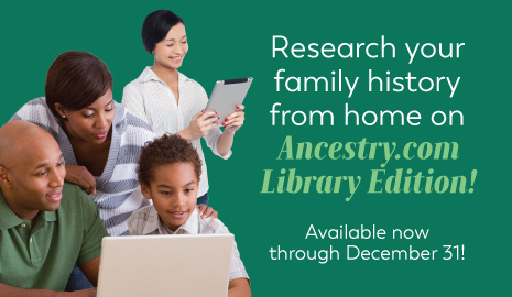 Research family history from on Ancestry.com Library Edition thru April 30 -- click here