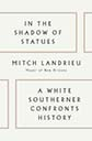 In The Shadow of Statues - Mitch Landrieu memoir