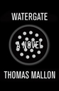 Thomas Mallon's Watergate: A Novel