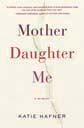 Katie Hafner, author of Mother Daughter Me