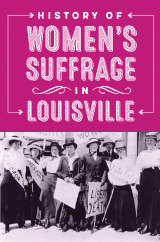 History of Women's Suffrage in Louisville