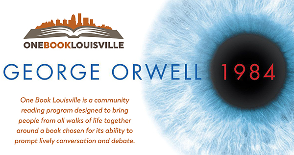 "One Book Louisville: George Orwell's ""1984"" One Book Louisville is a community reading program designed to bring people from all walks of life together around a book chosen for its ability to prompt lively conversation and debate."